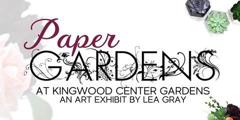 Paper Gardens Exhibit at Kingwood