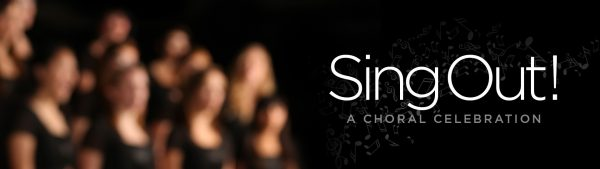 Sing Out! A Choral Celebration