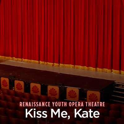 CANCELED – Renaissance Youth Opera Theatre: Kiss Me, Kate