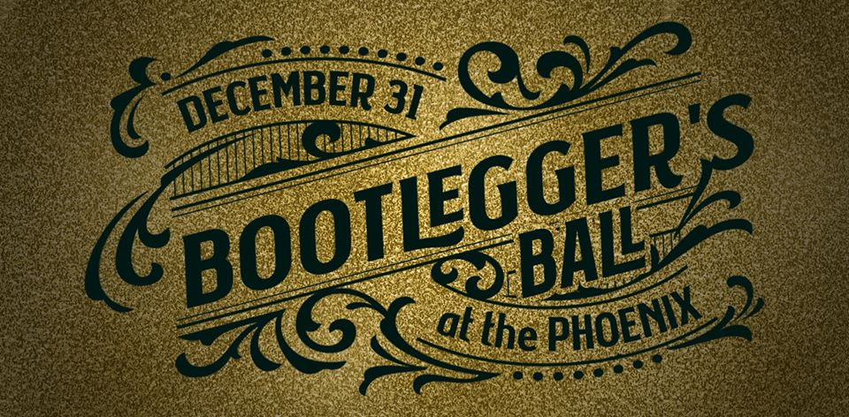 New Year's Eve Bootlegger's Ball at the Phoenix