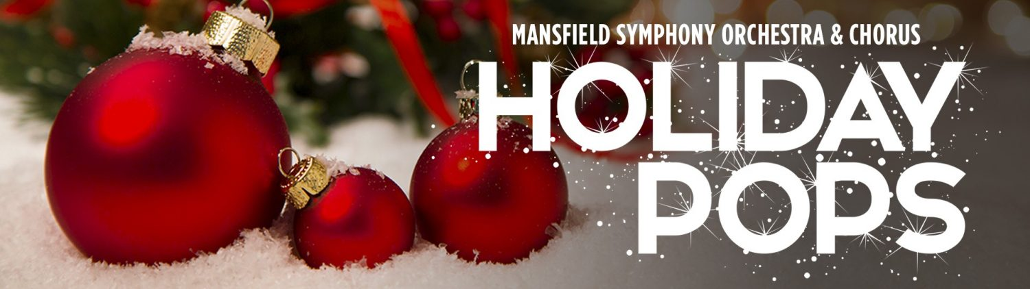 MANSFIELD SYMPHONY ORCHESTRA AND CHORUS: HOLIDAY POPS