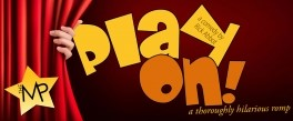 Play On at the Mansfield Playhouse