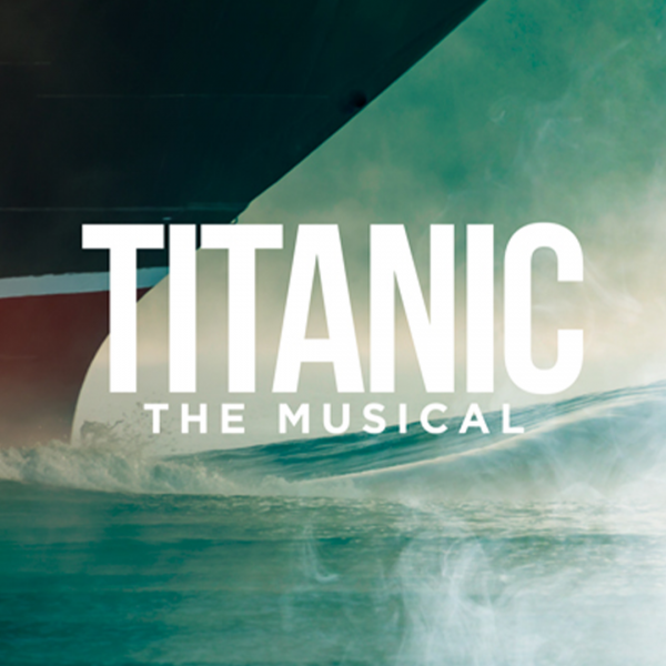 TITANIC: THE MUSICAL at the Renaissance Theatre
