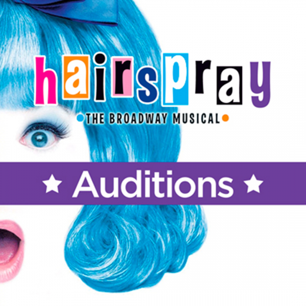Hairspray: The Broadway Musical (Auditions)