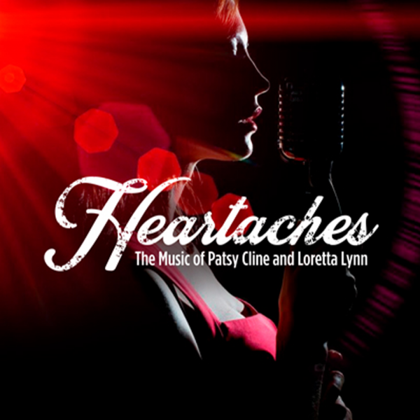 Heartaches the Musical – Music of Patsy Cline & Loretta Lynn (live stream)