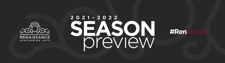 Renaissance Performing Arts 2021-2022 Season Preview