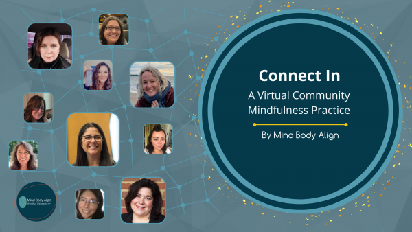 Connect In: A Free, Weekly, Virtual Community Mindfulness Experience