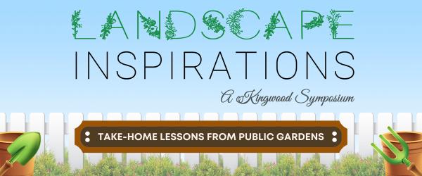Kingwood Landscape Inspirations Symposium!